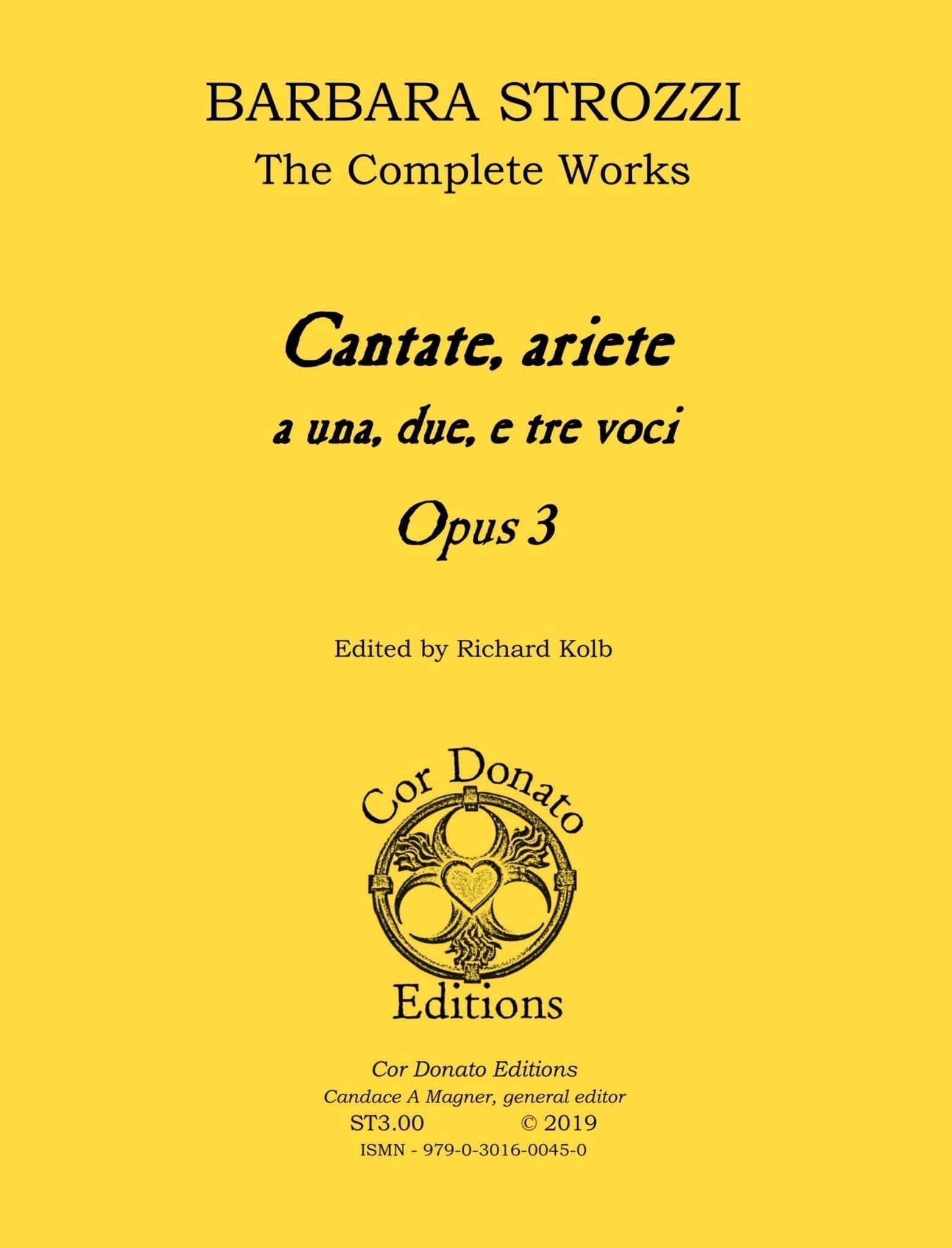 Barbara Strozzi, the Complete Works, Opus 1, Cantate, ariete a una, due, e tre voci