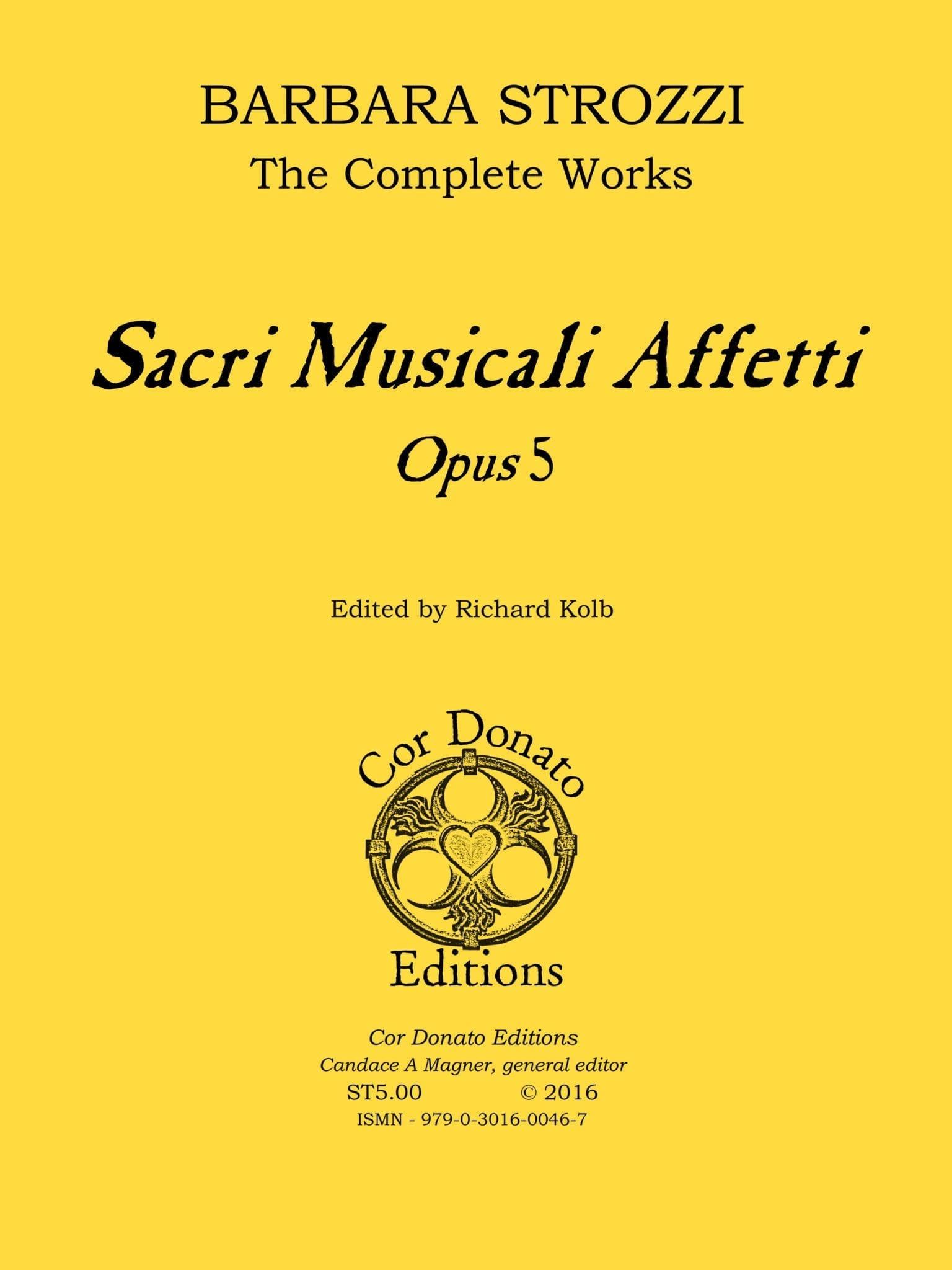 Barbara Strozzi, the Complete Works, Opus 1, Sacri Musicali Affetti