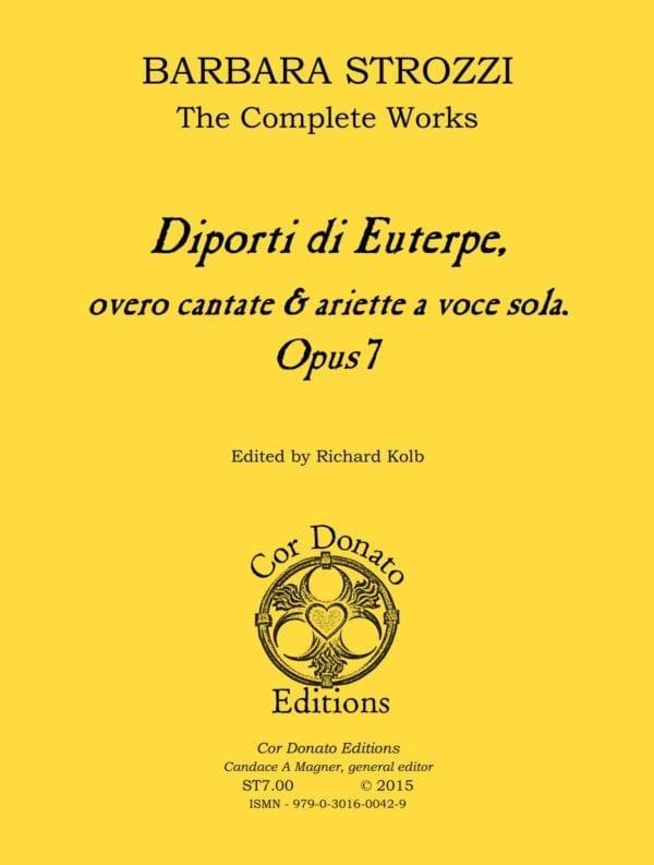 Barbara Strozzi, The Complete Works, Opus 7, Diporti di Euterpe, overo cantate & ariette a voce sola